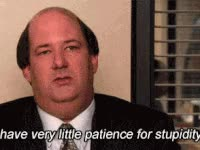 Watch i have very little patience for stupidity, the office, bad idea GIF on Gfycat. Discover more brian baumgartner GIFs on Gfycat