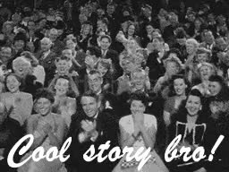 Watch and share Cool Story Bro GIFs by Reactions on Gfycat