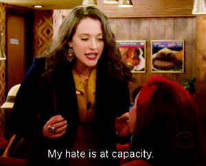 hate, haters gonna hate, kat dennings, two broke girls, Hate at Capacity GIFs
