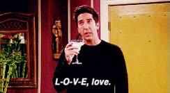 Watch and share Love Mine F.R.I.E.N.D.S Tv: Friends 2 Ross Geller Character: Ross Geller L O V E Ah Love OH IS FOR OH WOW! Jfldkgldsgf GIFs on Gfycat