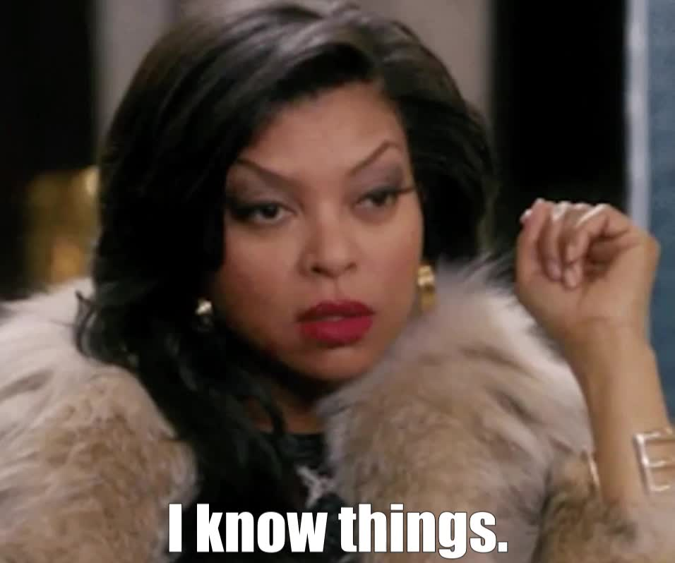 i know, i know things, know, taraji p henson, taraji p. henson, I know things. GIFs