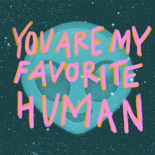 Watch and share You Are My Favorite Human Animated GIFs on Gfycat