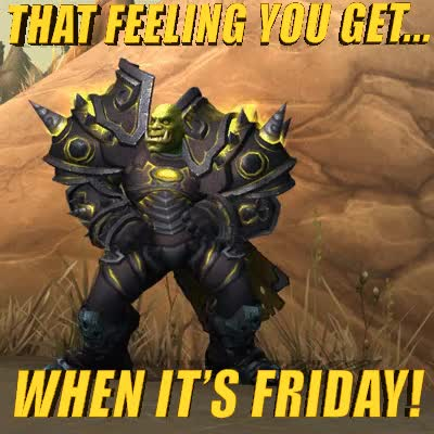 Watch this friday GIF by frost42 on Gfycat. Discover more Fridays, WoW GIFs on Gfycat