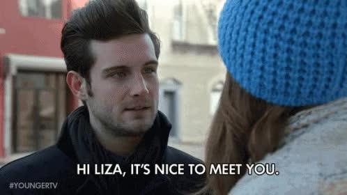 Watch and share HI LIZA, IT'S NICE TO MEET YOU. GIFs on Gfycat