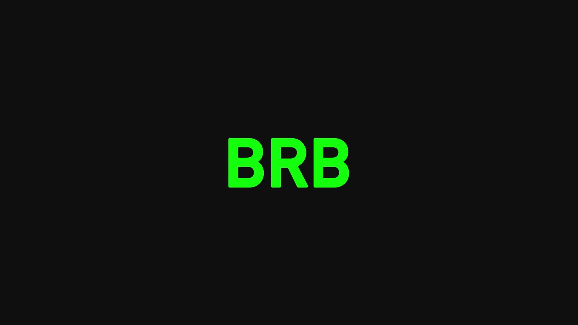 BRB GIFs