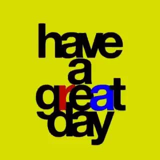 Watch and share Have A Great Day! GIFs on Gfycat