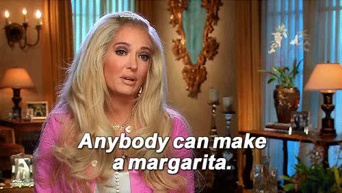 Erika anybody can make margarita