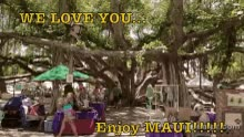 Watch and share We Love You Maui GIFs on Gfycat