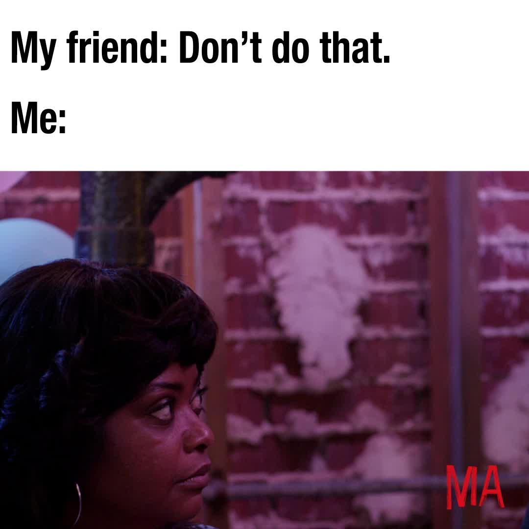 friend, funny, ma, ma movie, meme, octavia spencer, MA Ignore Friend Advice Meme GIFs