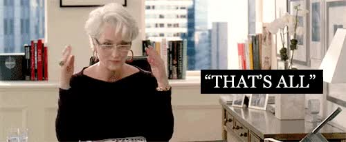 Watch thats all, miranda priestly, the devil wears prada GIF on Gfycat. Discover more related GIFs on Gfycat