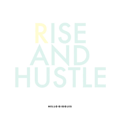 good morning, hello giggles, hustle, motivation, rise and shine, work, Rise and Hustle GIFs