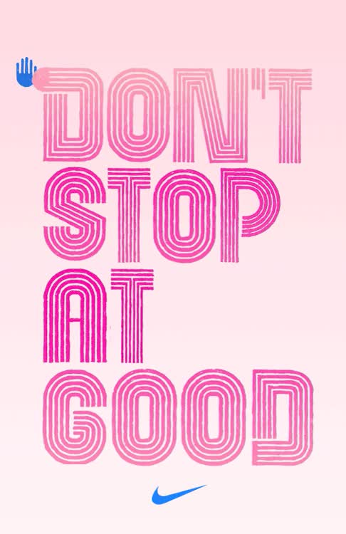 Watch Don't stop at good. #betterforit GIF on Gfycat. Discover more Nike Women, betterforit, gif, motivation, nike, poster, quote, typography GIFs on Gfycat