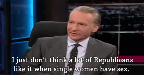 Watch I have my own theory which is, I just don't think a lot of R GIF on Gfycat. Discover more Bill Maher, Republicans, Rick Santorum, Sandra Fluke, conceptions, okay I fixed it, real time, real time with bill maher, thanks anon for pointing out the mistake GIFs on Gfycat