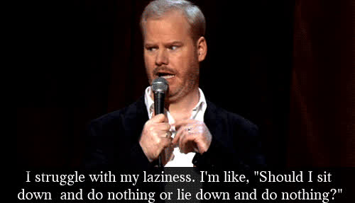 Jim Gaffigan, lazy, Lazy GIFs