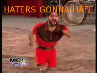 haters gonna hate, Haters Gonna Hate GIFs