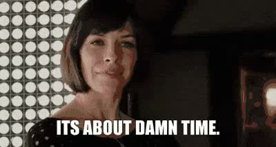 Watch About time GIF on Gfycat. Discover more related GIFs on Gfycat