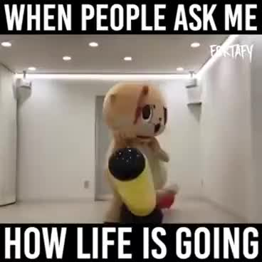 Watch and share When People Ask Me,  How's Your Life Is Going On. GIFs on Gfycat