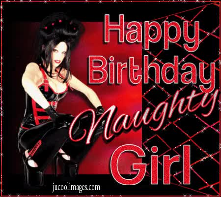 Watch and share Happy Birthday Naughty Girl GIFs on Gfycat