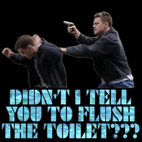 Watch and share Flush The Toilet GIFs and Leo Dicaprio GIFs by AtraBilis on Gfycat