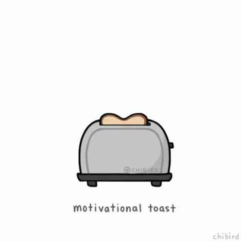 Watch and share Toast Motivate GIFs on Gfycat