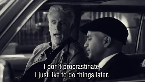 Watch and share Procrastination GIFs by Reactions on Gfycat