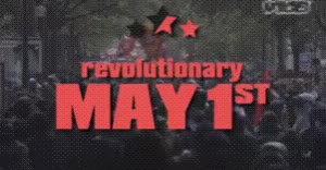 Watch and share Celebrate A Revolutionary May 1st! GIFs on Gfycat