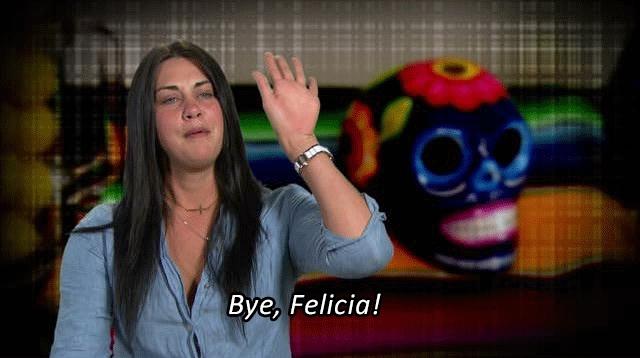 bye felicia! GIFs