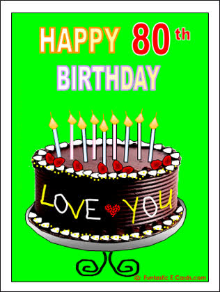 Age Specific Birthday Cards Chocolate Cake And Candles E Card With Loving Happy 80th Bday Message ANIMATED GIF
