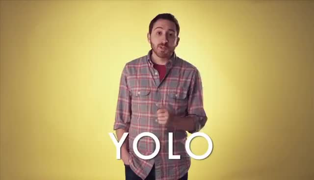 live, once, only, you, YOLO GIFs