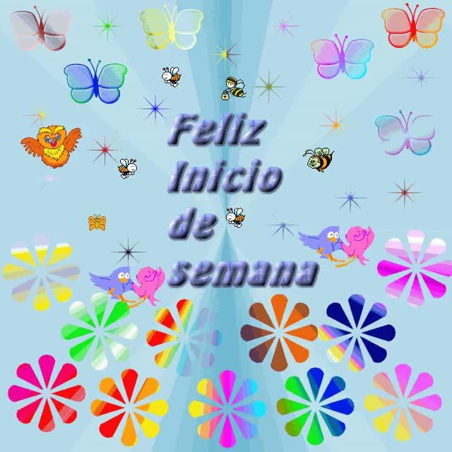 Watch and share Pajarito-2.gif Feliz Comienzo De Semana IR Image By Chicapr GIFs on Gfycat
