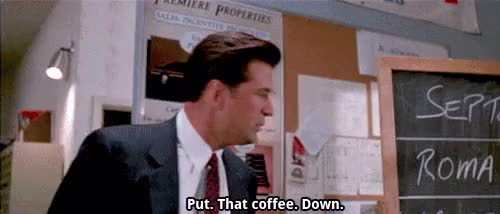Watch and share Glengarry Glen Ross Coffee GIFs on Gfycat
