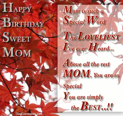 Watch and share Happy Birthday Sweet Mom Mom Is Such Special Word The Loveliest Ive Ever Heard GIFs on Gfycat