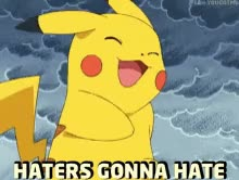 Watch and share Haters Gonna Hate GIFs and Pikachu GIFs on Gfycat