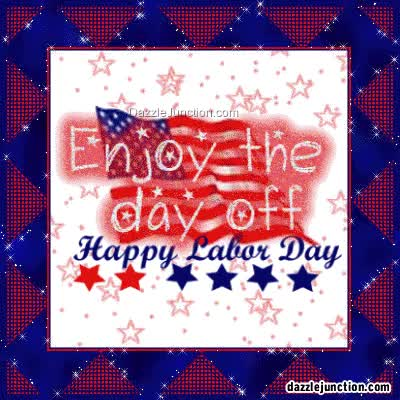 Watch and share Enjoy The Day Off Happy Labor Day GIFs on Gfycat