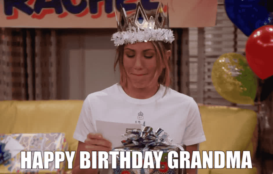 30, aniston, ballon, bday, birthday, boohoo, card, friends, gift, grandma, happy, happy birthday, how, jennifer, jennifer aniston, old, party, rachel, sad, thirty, HAPPY BIRTHDAY GRANDMA GIFs