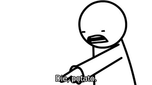 Watch this GIF on Gfycat. Discover more asdfmovie, blackandwhite, diepotato, funny, lol, nottoday GIFs on Gfycat
