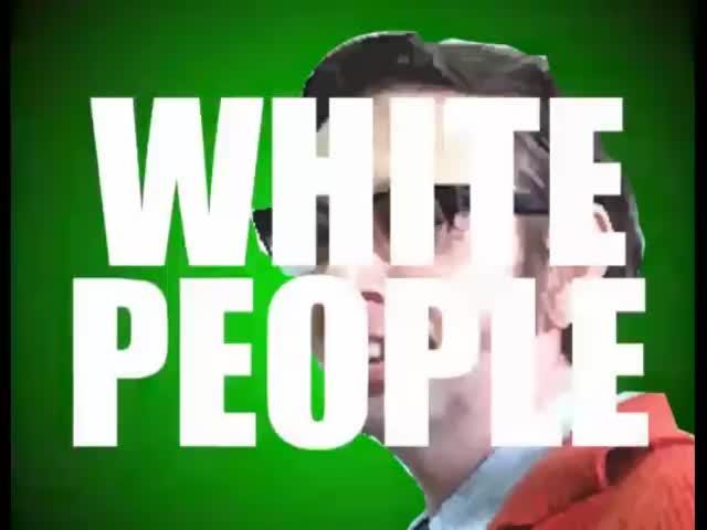 DocterEvil111, Entertainment, White, black, people, WHITE PEOPLE, BLACK PEOPLE. GIFs