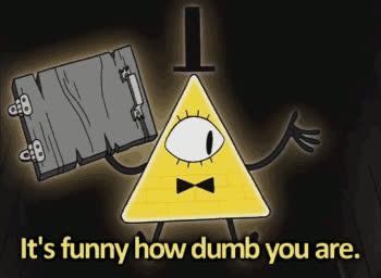 bill cypher, duh, dumb, gravity falls, stupid, Bill Cypher GIFs