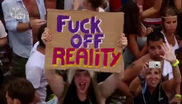 Watch FUCK OFF REALITY GIF on Gfycat. Discover more 2013, AXWELL, MUSIC, TOMMOROWLAND GIFs on Gfycat
