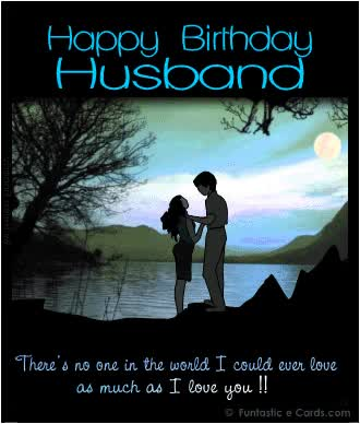 Happy Birthday Husband There No One In The World Could Ever Love As Much You GIF