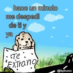 Watch and share Hace Un Minuto Me Despedí De Ti Y Ya Te Extraño GIFs on Gfycat