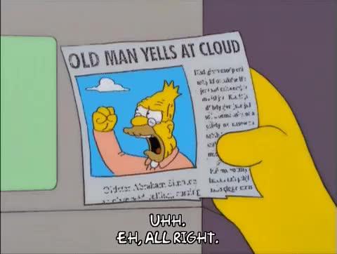 old man yells at cloud GIFs