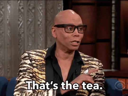 Watch and share Rupaul GIFs and Tea GIFs by Reactions on Gfycat