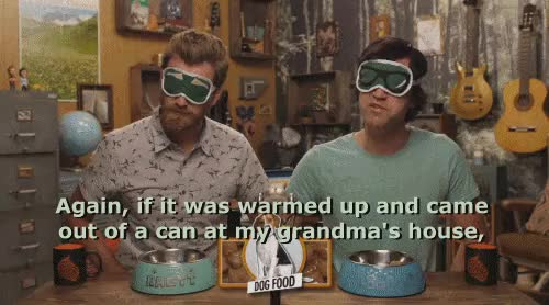 Watch and share Also Like Dog Food GIFs and Rhett And Link GIFs on Gfycat