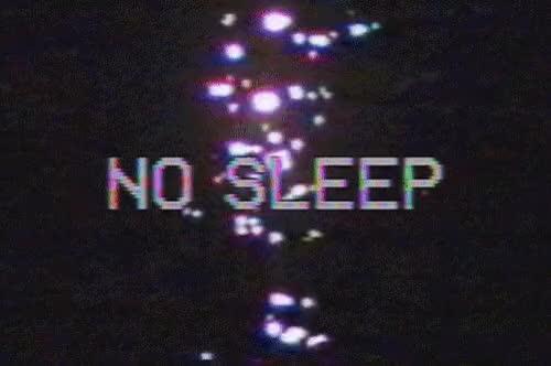 Watch and share Aesthetic No Sleep Gif GIFs on Gfycat