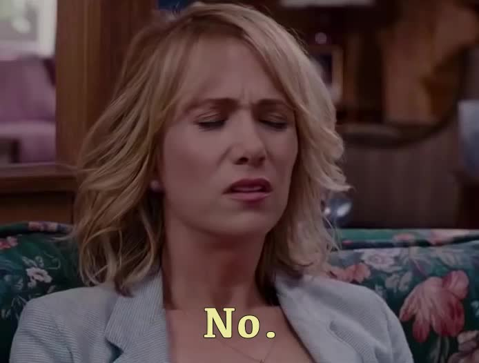 Bridesmaids, Kristen Wiig, No, no way, nope, No. GIFs