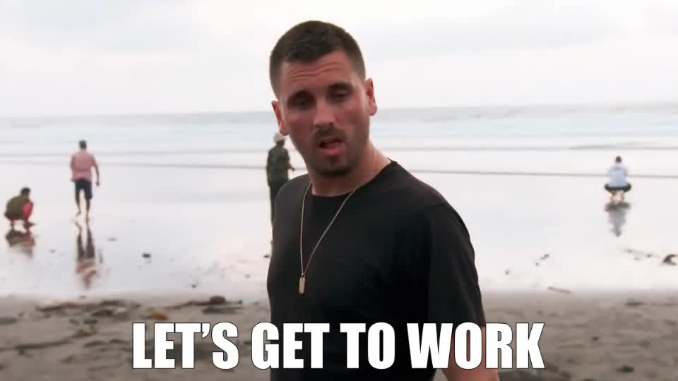 back, beach, boss, disick, get, kardashians, keeping, kuwtk, let's, mad, pissed, scott, the, to, up, who's, with, work, Let's get to work GIFs