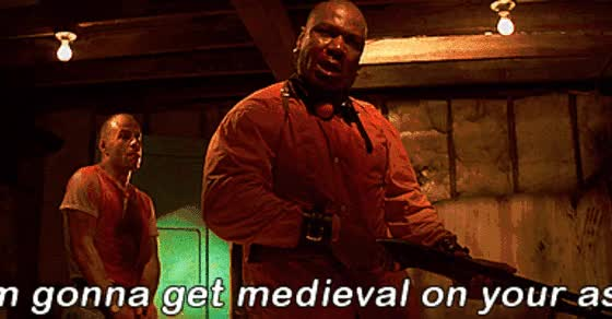 Watch and share I'm Gonna Get Medieval On Your Ass. GIFs on Gfycat