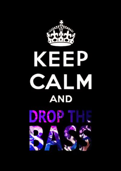 Watch and share Drop The Bass GIFs and Keep Calm GIFs on Gfycat