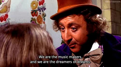 Watch Willy Wonka - We are the music makers GIF by Jack Shedd (@etchalon) on Gfycat. Discover more genewilder, music makers, willywonka GIFs on Gfycat